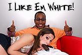 I Like Em White