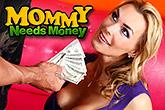 Mommy Needs Money